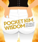 Pocket Kim Wisdom : fashion and style to sex, talent, and...