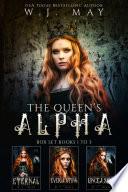 The Queen S Alpha Box Set Books 1 3