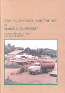 Culture  Ecology  and Politics in Gabon s Rainforest