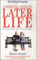 A survival guide to later life