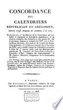 Concordance des calendriers républicain et grégorien, depuis 1793 jusques et compris l'an XIV ... avec les Discours prononcés per [M. L. E.] Regnaud(de Saint-Jean-d'Angely), et [Pierre Simon de] La Place