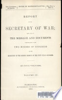 Report of the Secretary of War Being Part of the Message and Documents Communicated to the Two Houses of Congress at the Beginning of the Second Session of the Fifty third Congress