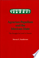Agrarian Populism And The Mexican State