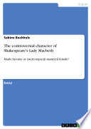 The controversial character of Shakespeare   s Lady Macbeth