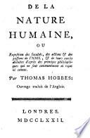 De la nature humaine, ou Exposition des facultés, des actions & des passions de l'ame & de leurs causes déduites d'après des principes philosophiques qui ne sont communément ni reçus ni connus
