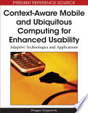 Context Aware Mobile And Ubiquitous Computing For Enhanced Usability Adaptive Technologies And Applications book