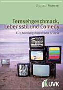 Fernsehgeschmack, Lebensstil und Comedy