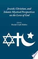 Jewish  Christian  and Islamic Mystical Perspectives on the Love of God