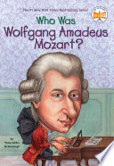 Who Was Wolfgang Amadeus Mozart