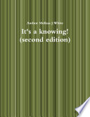 It's a knowing (second edition) Have To Know A Book Of Self Awareness My