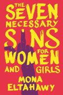 The Seven Necessary Sins For Women And Girls : disobey, and disrupt patriarchy everywhere feminist...
