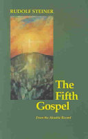 The Fifth Gospel The Cosmic Memory Of All Events Actions And