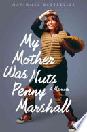 My Mother Was Nuts book