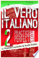 Il vero italiano 2  Practice Makes Perfect