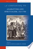 A Companion to Anabaptism and Spiritualism  1521 1700