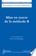 Mise en oeuvre de la méthode B; Traité RTA, série Informatique et Systèmes d'Information