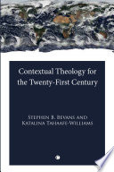 Contextual Theology For The Twenty First Century