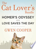 The Cat Lover s Bundle  Homer s Odyssey and Love Saves the Day  2 Book Bundle
