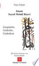Imam Seyed Mehdi Razvi - Gespräche. Gedichte. Gedenken. - Mit einem Vorwort von Karam Khella