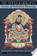 The Ninth Karmapa s Ocean of Definitive Meaning