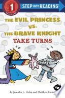 The Evil Princess Vs  the Brave Knight  Take Turns Book PDF