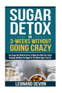 Sugar Detox in 3 weeks Without Going Crazy