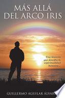 Ms All del Arco iris Una Historia Que Descifra La Espiritualidad Humana.