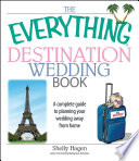 The Everything Destination Wedding Book Book PDF