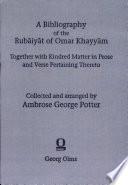A Bibliography of the Rubaiyat of Omar Khayyam