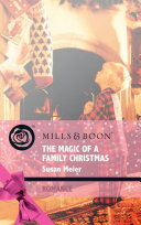 The Magic Of A Family Christmas (Mills & Boon Romance) (Christmas Treats, Book 4) : i'm six. my christmas wish is for...