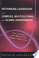 Rethinking Leadership in a Complex  Multicultural  and Global Environment