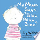 My Mum Says Blah Blah Blah