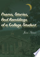 Poems, Stories, and Ramblings of a College Student