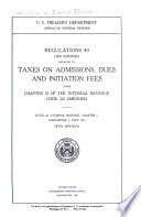 Regulations 43 Relating to Taxes on Admissions  Dues and Initiation Fees Under Chapter 10 of the Internal Revenue Code  as Amended Book PDF