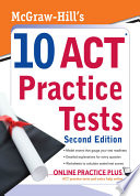 McGraw Hill s 10 ACT Practice Tests  Second Edition