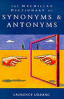 The Macmillan Dictionary of Synonyms   Antonyms