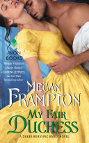 My Fair Duchess : hero, and proficient in the proper ways of...