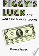 Piggy s Luck and More Tales of Evildoing