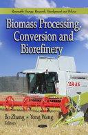 Biomass Processing  Conversion  and Biorefinery