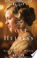 The Lost Heiress  Ladies of the Manor Book  1