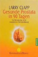 Gesunde Prostata in 90 Tagen