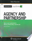 Agency and Partnership  Keyed to Course Using Hynes and Loewenstein s Agency  Partnership  and the LLC Seventh Edition