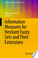 Information Measures For Hesitant Fuzzy Sets And Their Extensions