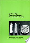 Guide pratique pour la technologie des semences de mai͏̈s
