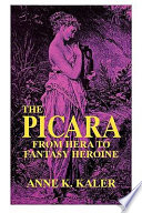 The Picara Picara Embodies The Continuing Archetypal Pattern