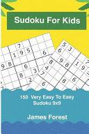 Sudoku For Kids 150 Very Easy To Easy Sudoku 9x9
