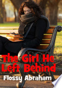 The Girl He Left Behind : the biggest sinner of all. a young...