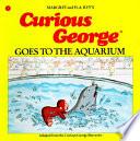 Curious George Goes to the Aquarium