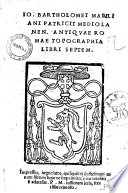 Io  Bartholomei Marliani Patricii Mediolanen  Antiquae Romae topographia libri septem