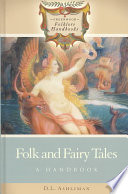 Folk and Fairy Tales Tales These Forms Of Folklore Are Taught